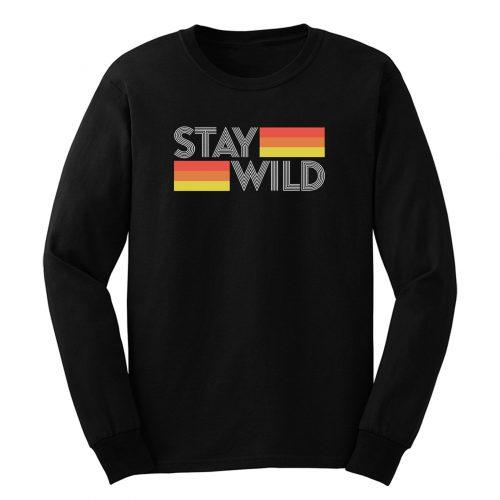 Stay Wild Long Sleeve