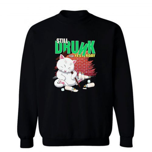Still Drunk Sweatshirt