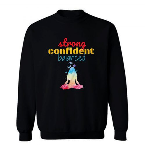 Strong Confident Balanced Sweatshirt