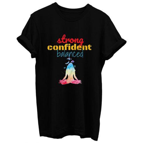 Strong Confident Balanced T Shirt