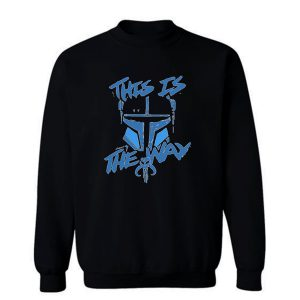 This Is The Way Sweatshirt