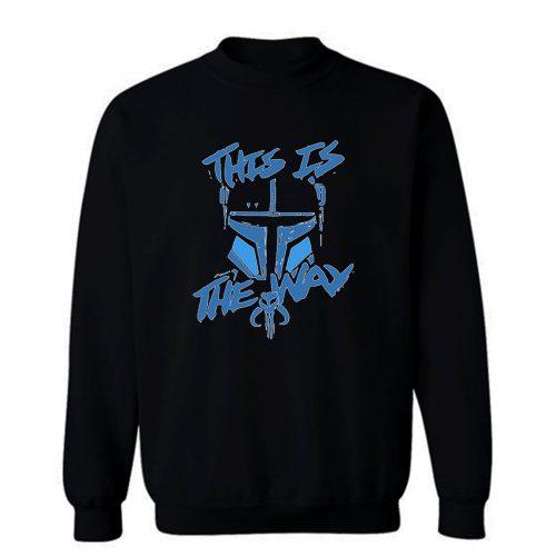 This Is The Way Sweatshirt