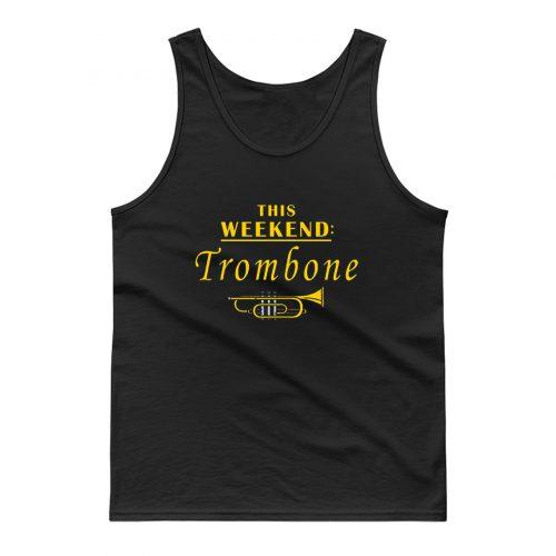 This Weekend Trombone Tank Top