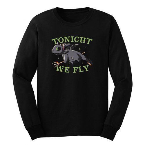 Tonight We Fly Funny Cute Spooky Long Sleeve