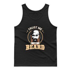 Trust Me I Have Beard Tank Top