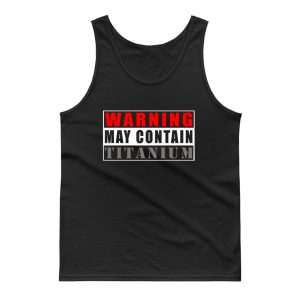 Warning May Contain Titanium Tank Top