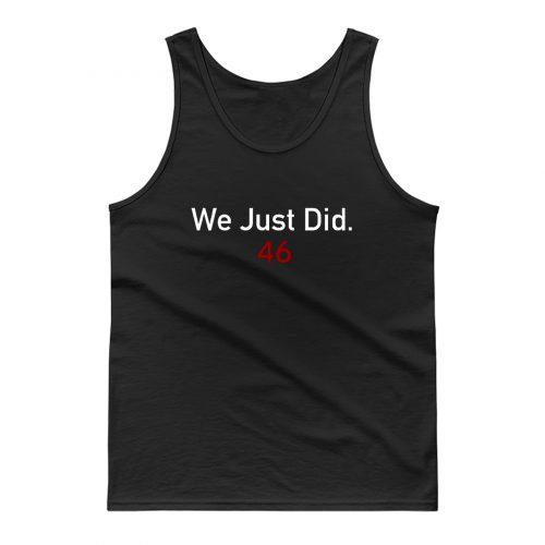 We Did It Joe Tank Top