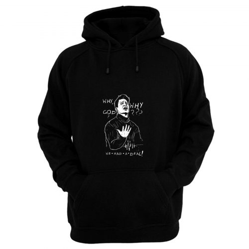 Why God We Had A Deal Joey Tribbiani Phoebe Chandler Quote Hoodie