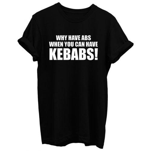 Wieso Haben Abs Wenn Sie Kann Doner T Shirt
