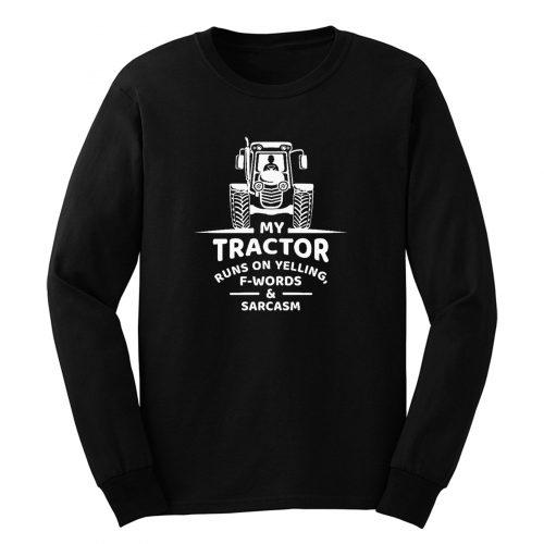 Y Tractor Runs On Yelling Long Sleeve