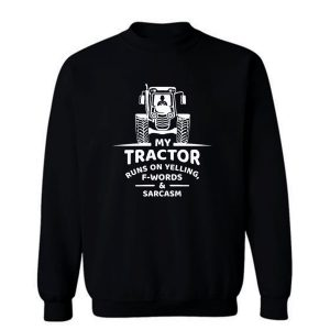 Y Tractor Runs On Yelling Sweatshirt