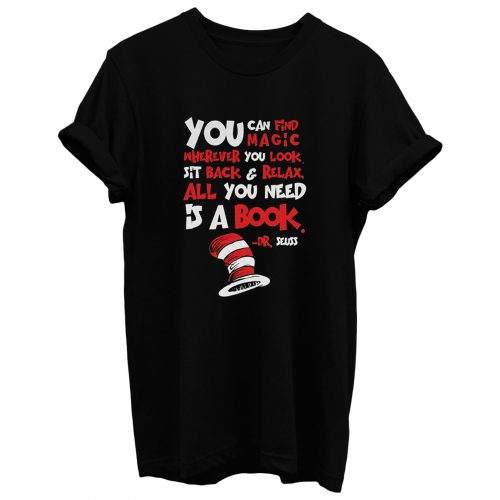 All You Need Is A Book T Shirt