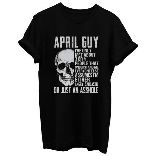 April Guy Ihve Only Met Aboutapril Guy Ihve Only Met About T Shirt