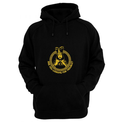 Are You Looking For Trouble Hoodie