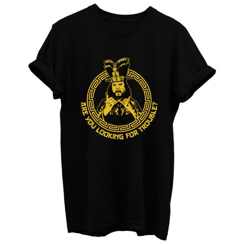 Are You Looking For Trouble T Shirt