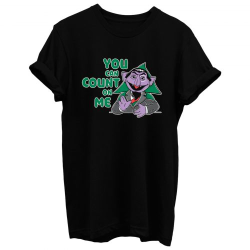 Count On Me T Shirt