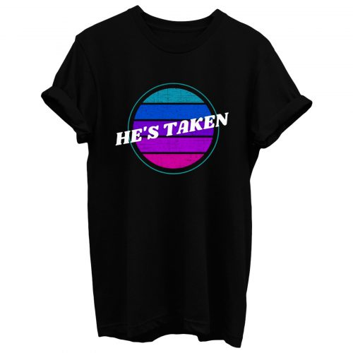 Hes Taken Valentines Day T Shirt