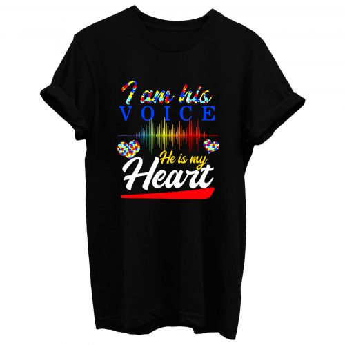 I Am His Voice He Is My Heart T Shirt
