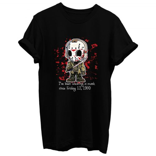 Jason Wearing A Mask Since 1980 T Shirt
