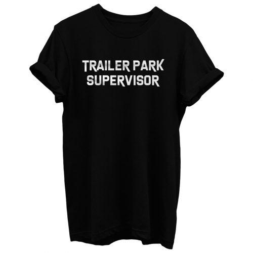 Trailer Park Supervisor T Shirt