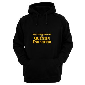 Written And Directed By Quentin Tarantino Long Sleeve Hoodie