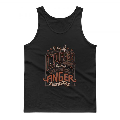 A Cup Of Coffee A Day Tank Top