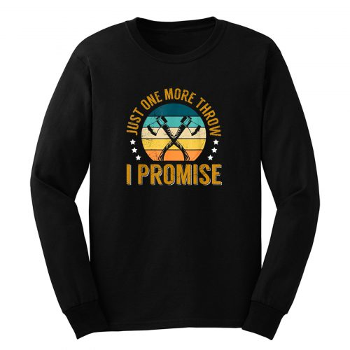 Axe Throwing Competition Quote For A Hatchet Thrower Long Sleeve