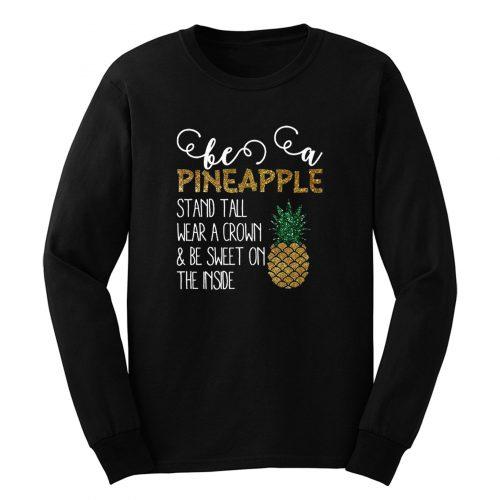 Be A Pineapple Long Sleeve