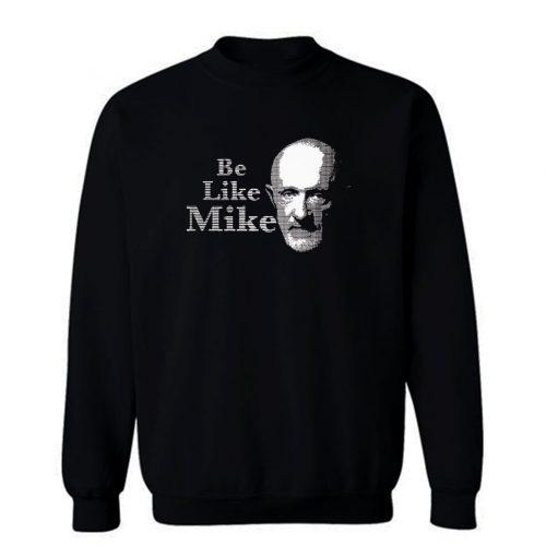Be Like Mike Sweatshirt