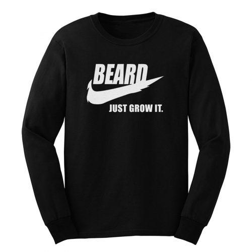 Beard Just Grow It Long Sleeve
