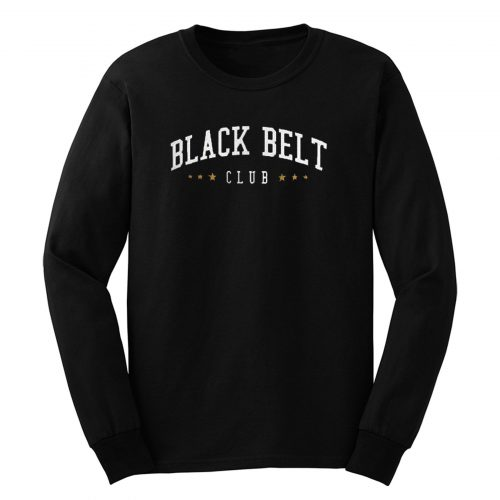 Black Belt Club Long Sleeve