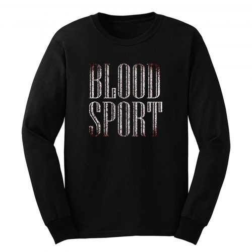 Blood Sport Long Sleeve