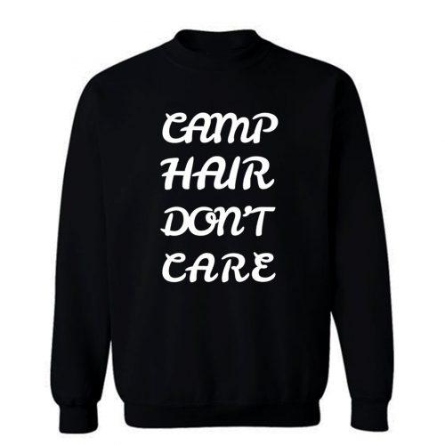 Camp Hair Dont Care Sweatshirt