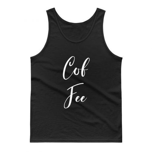 Cof Fee Tank Top