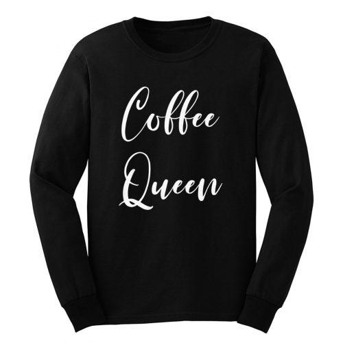 Coffee Queen Long Sleeve