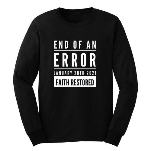 End Of An Error Faith Restored 01 20 2021 Long Sleeve
