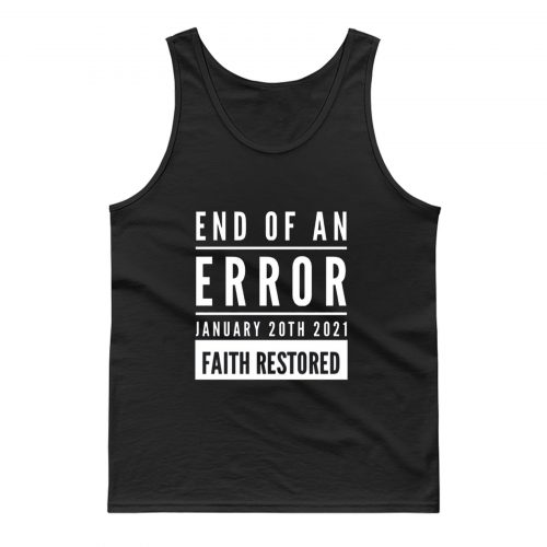 End Of An Error Faith Restored 01 20 2021 Tank Top