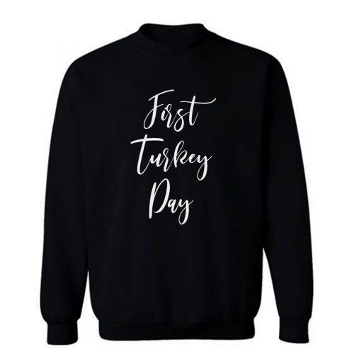 First Turkey Day Sweatshirt