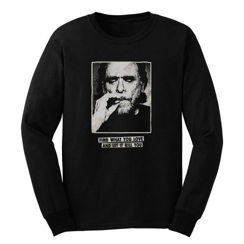 Funny Bukowski Long Sleeve