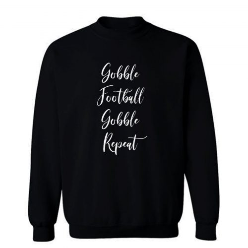 Gobble Football Gobble Repeat Sweatshirt