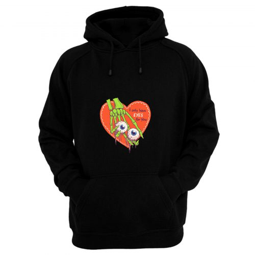 I Only Have Eyes For You Hoodie