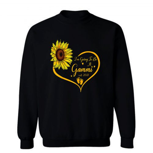 Im Going To Be A Gammi Promoted To Grandma Est 2021 Sweatshirt