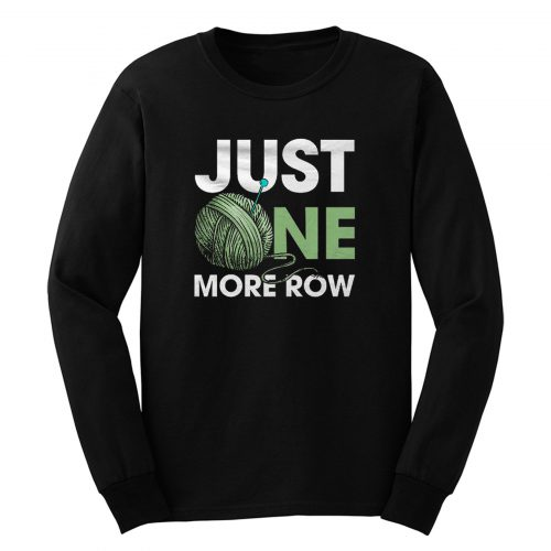 Just One More Row Crochet Lover Long Sleeve