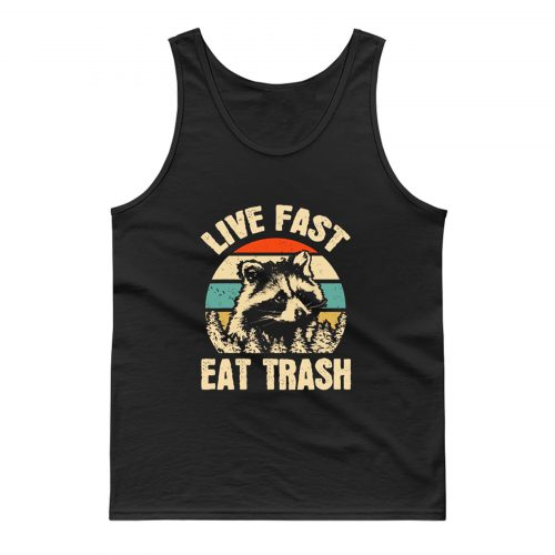 Live Fast Eat Trash Tank Top