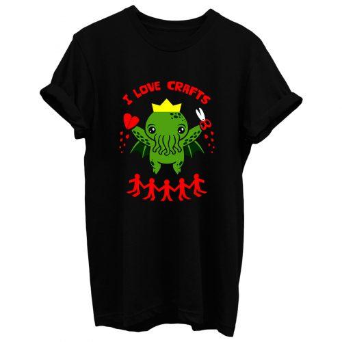 Love Crafts T Shirt