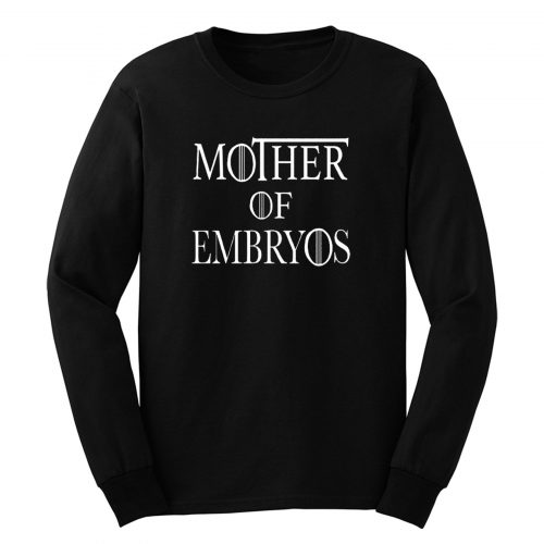 Mother Of Embryos Long Sleeve
