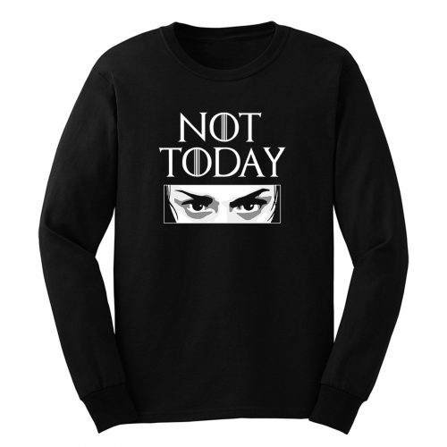 Not Today Long Sleeve