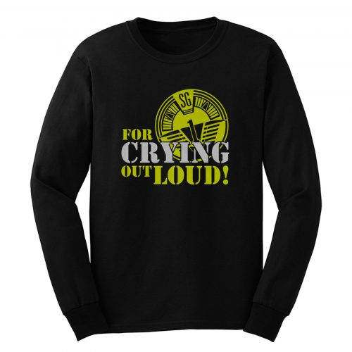 Oneill For Crying Out Loud Quote Tv Series Long Sleeve