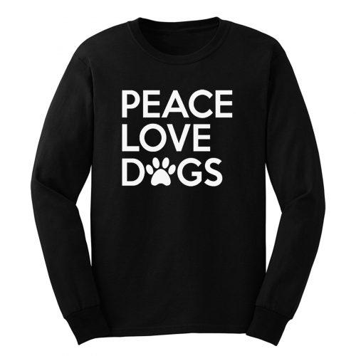 Peace Love Dogs Long Sleeve