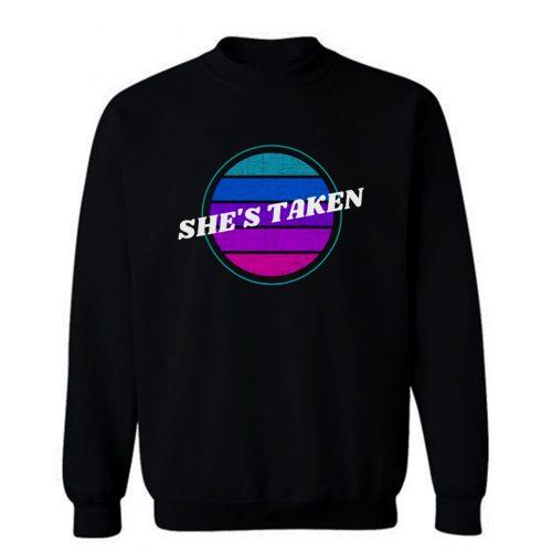 Shes Taken Valentine Sweatshirt